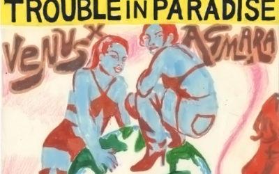 Venus X & Asmara 'Putaria Maxima Vol 2: Trouble In Paradise'